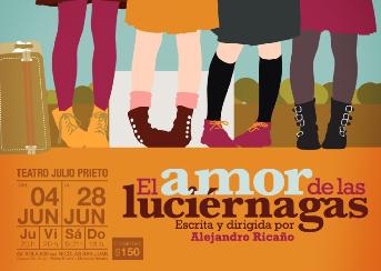 Regresará a Escena El Amor de las Luciérnagas, Escrita y Dirigida por Alejandro Ricaño