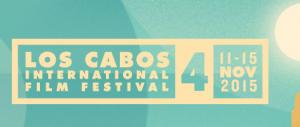 LOS CABOS INT. FILM FESTIVAL 2015