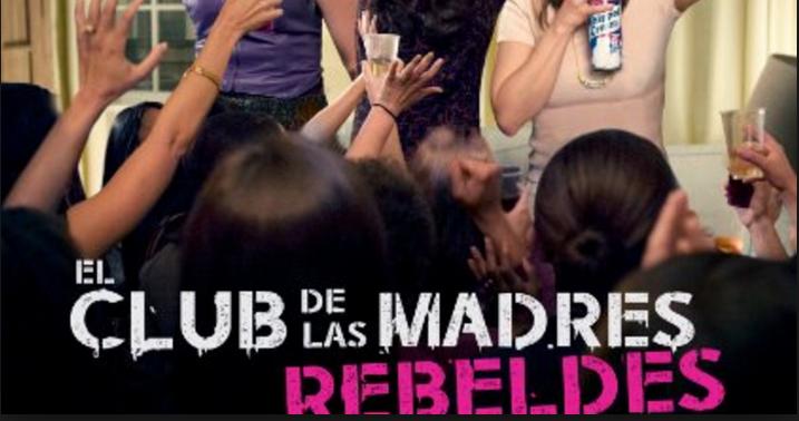 """¿Eres una Mujer Convencional o Formas Parte del  """"Club de las Madres Rebeldes""""?"""