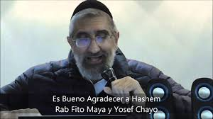 "Es bueno agradecer a Hashem: Jajam Fito Maya Z""l y Yosef Chayo"
