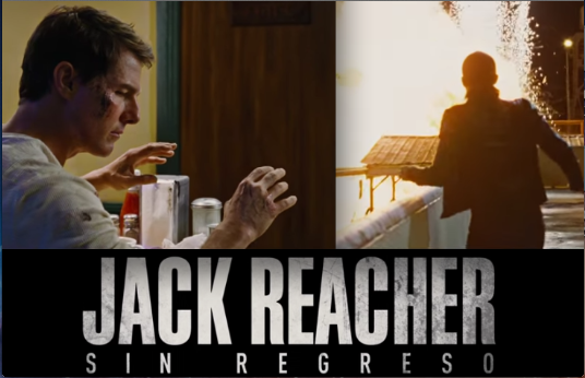 """Película """"Jack Reacher Sin Regreso"""". Aunque Tom Cruise ¡Sí Está de Regreso"""