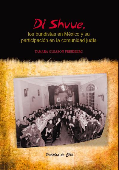 Que son los Bundistas y su importancia  en la Comunidad Judía de México